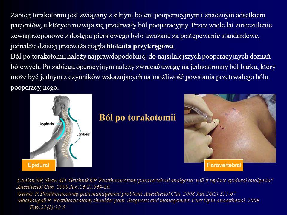 Zabieg torakotomii jest związany z silnym bólem pooperacyjnym i znacznym odsetkiem pacjentów, u których rozwija się przetrwały ból pooperacyjny. Przez wiele lat znieczulenie zewnątrzoponowe z dostępu piersiowego było uważane za postępowanie standardowe, jednakże dzisiaj przeważa ciągła blokada przykręgowa.