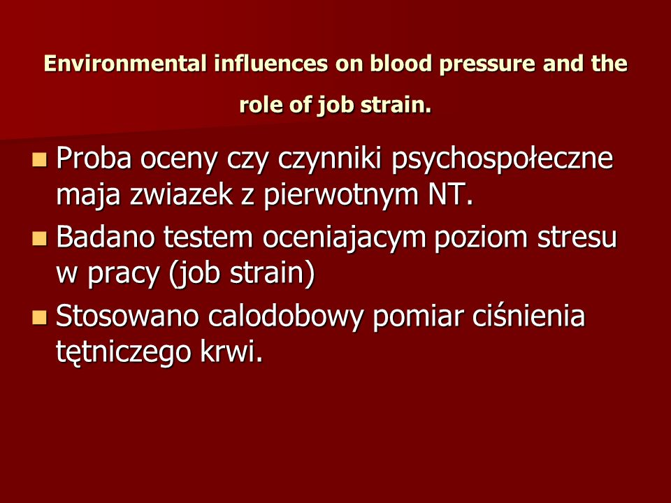 Environmental influences on blood pressure and the role of job strain.