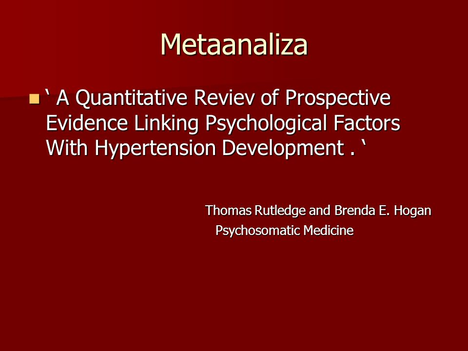 Metaanaliza ' A Quantitative Reviev of Prospective Evidence Linking Psychological Factors With Hypertension Development . '