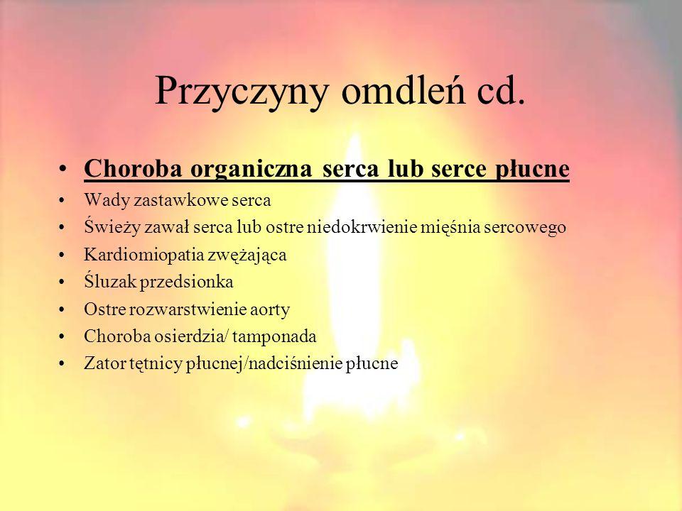 Przyczyny omdleń cd. Choroba organiczna serca lub serce płucne