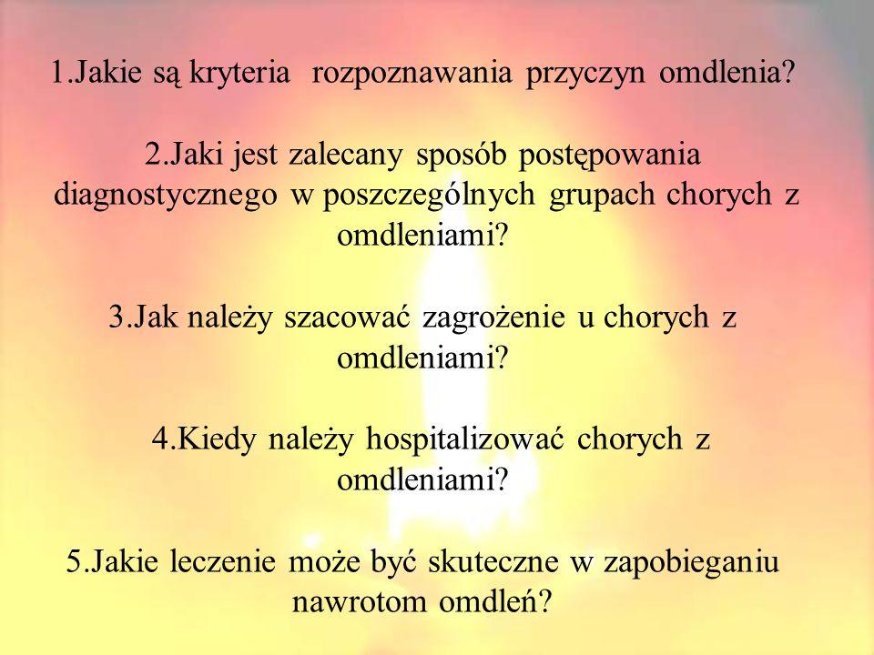 1. Jakie są kryteria rozpoznawania przyczyn omdlenia. 2