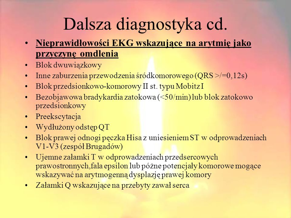 Dalsza diagnostyka cd. Nieprawidłowości EKG wskazujące na arytmię jako przyczynę omdlenia. Blok dwuwiązkowy.