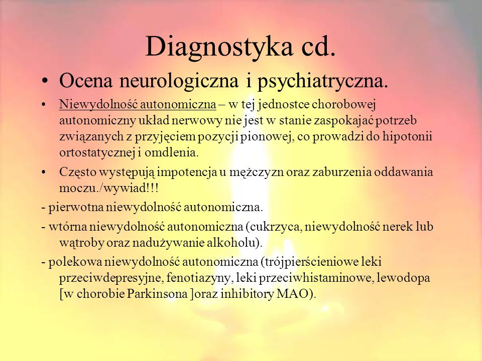 Diagnostyka cd. Ocena neurologiczna i psychiatryczna.