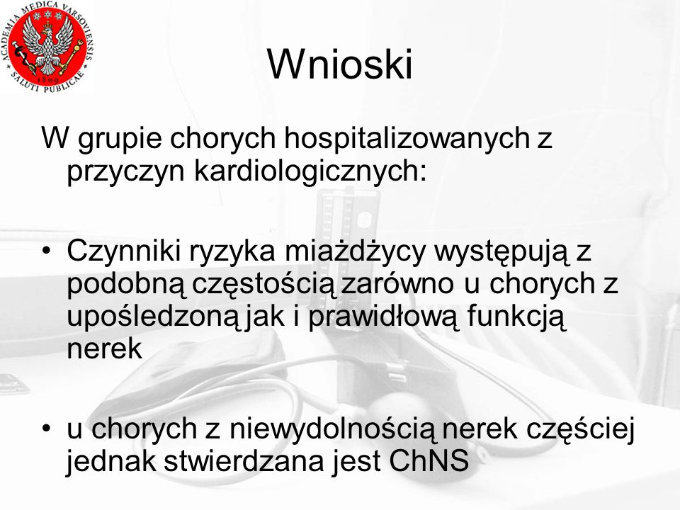 Wnioski W grupie chorych hospitalizowanych z przyczyn kardiologicznych: