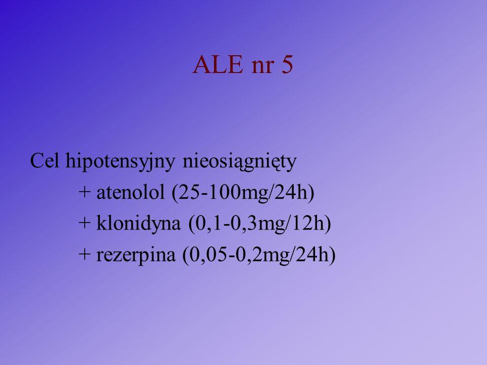 ALE nr 5 Cel hipotensyjny nieosiągnięty + atenolol (25-100mg/24h)