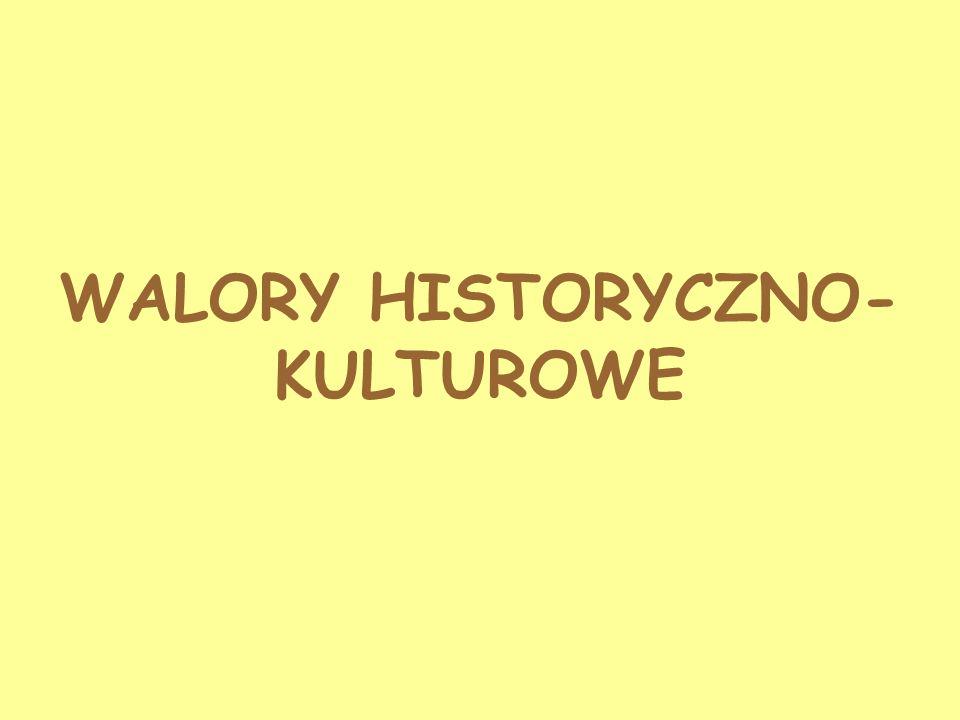 WALORY HISTORYCZNO-KULTUROWE