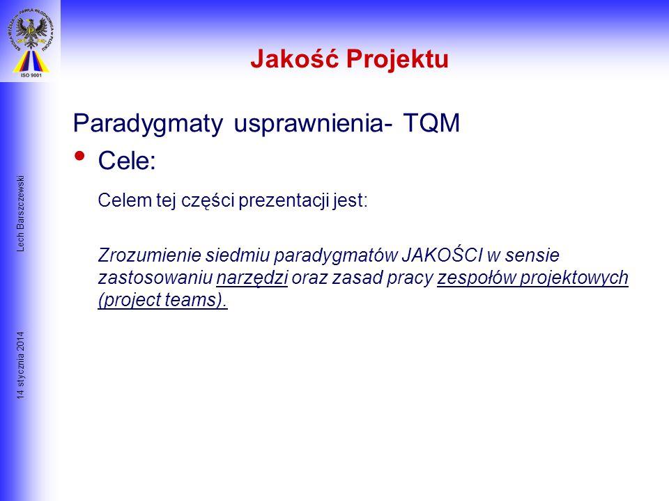 Paradygmaty usprawnienia- TQM Cele: Celem tej części prezentacji jest: