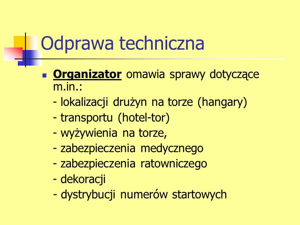 Odprawa techniczna Organizator omawia sprawy dotyczące m.in.: