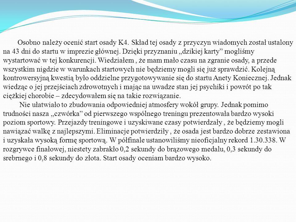 Osobno należy ocenić start osady K4
