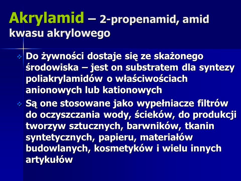 Akrylamid – 2-propenamid, amid kwasu akrylowego