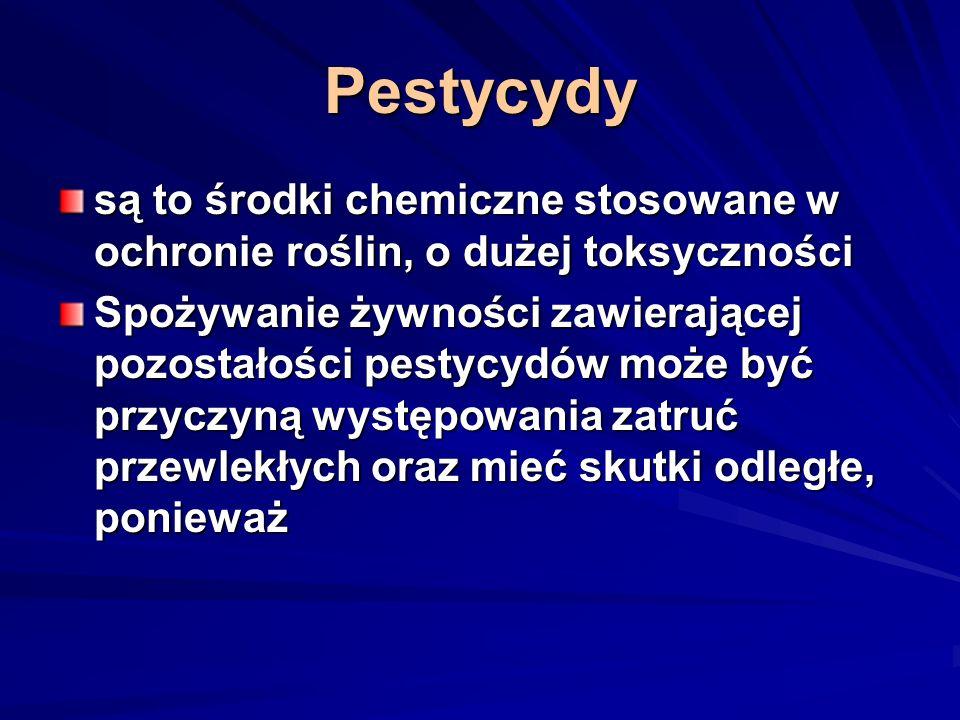 Pestycydy są to środki chemiczne stosowane w ochronie roślin, o dużej toksyczności.