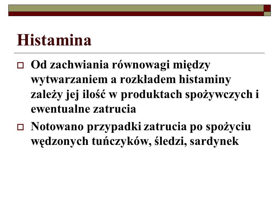 Histamina Od zachwiania równowagi między wytwarzaniem a rozkładem histaminy zależy jej ilość w produktach spożywczych i ewentualne zatrucia.