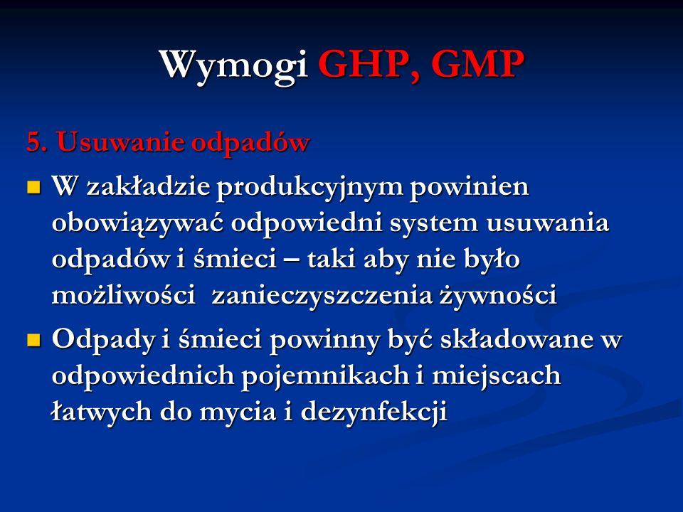Wymogi GHP, GMP 5. Usuwanie odpadów