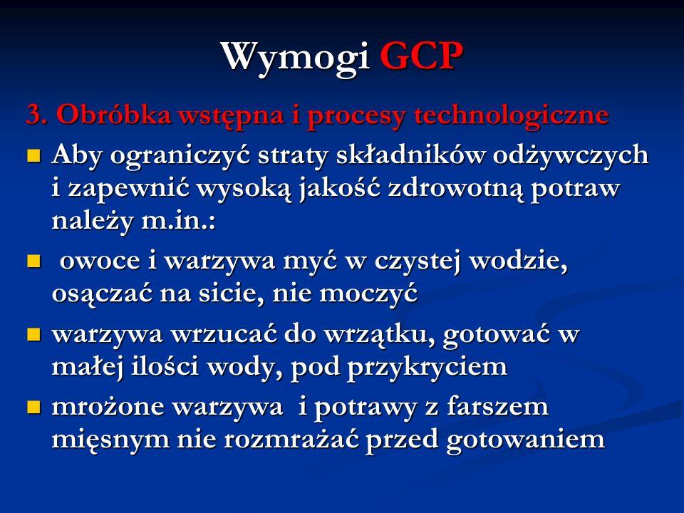 Wymogi GCP 3. Obróbka wstępna i procesy technologiczne