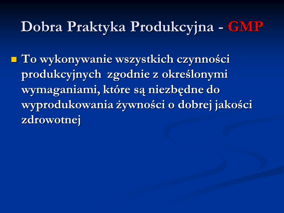 Dobra Praktyka Produkcyjna - GMP