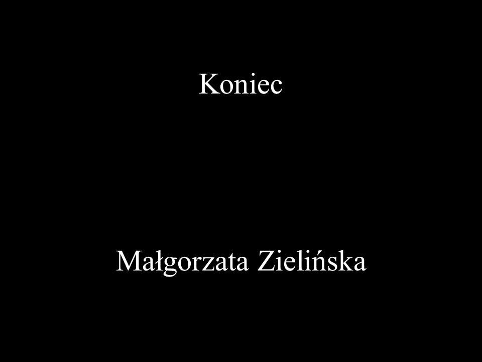 Koniec Małgorzata Zielińska