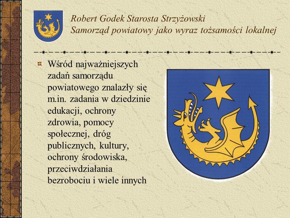 Robert Godek Starosta Strzyżowski Samorząd powiatowy jako wyraz tożsamości lokalnej