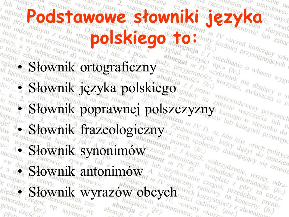 Podstawowe słowniki języka polskiego to: