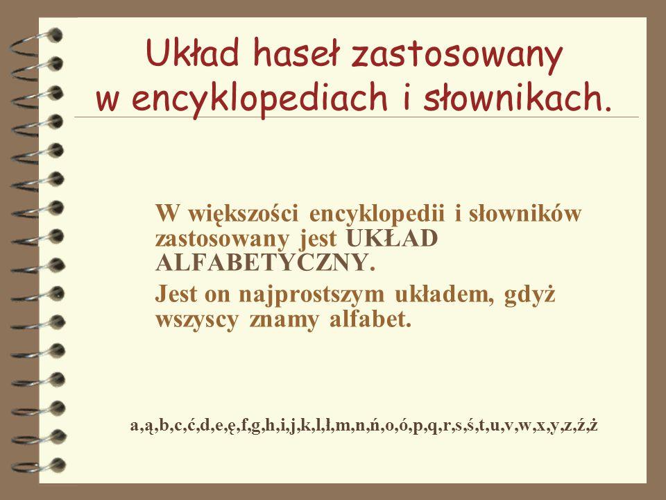 Układ haseł zastosowany w encyklopediach i słownikach.