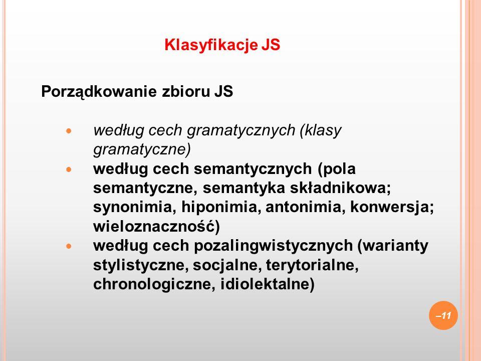 Klasyfikacje JS Porządkowanie zbioru JS. według cech gramatycznych (klasy gramatyczne)