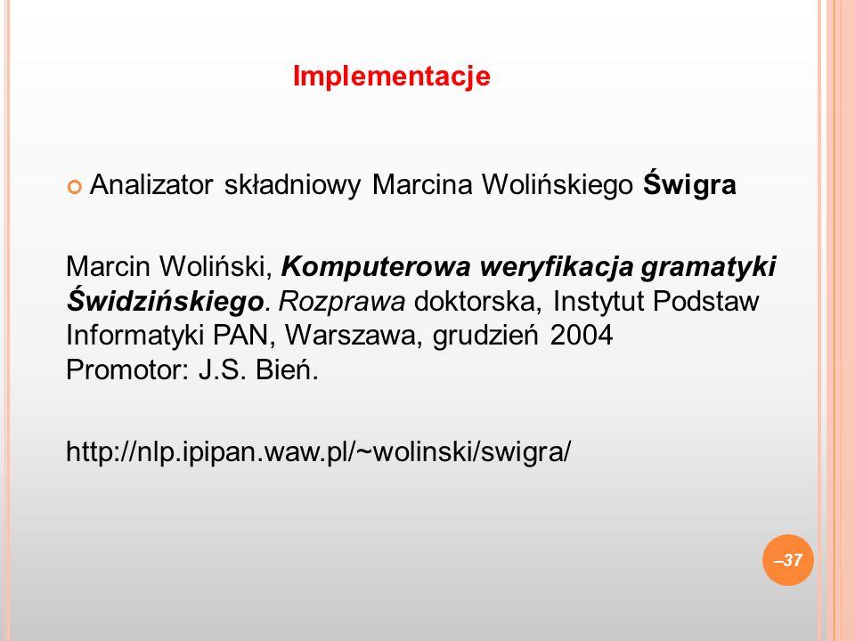Implementacje Analizator składniowy Marcina Wolińskiego Świgra.