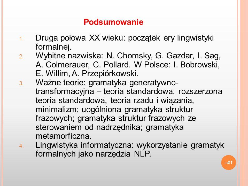PodsumowanieDruga połowa XX wieku: początek ery lingwistyki formalnej.