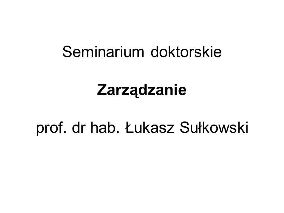 Seminarium doktorskie Zarządzanie prof. dr hab. Łukasz Sułkowski