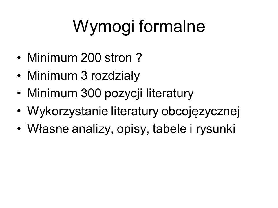 Wymogi formalne Minimum 200 stron Minimum 3 rozdziały