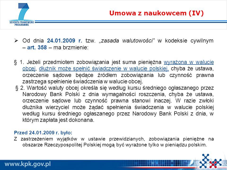 """Umowa z naukowcem (IV) Od dnia 24.01.2009 r. tzw. """"zasada walutowości w kodeksie cywilnym – art. 358 – ma brzmienie:"""