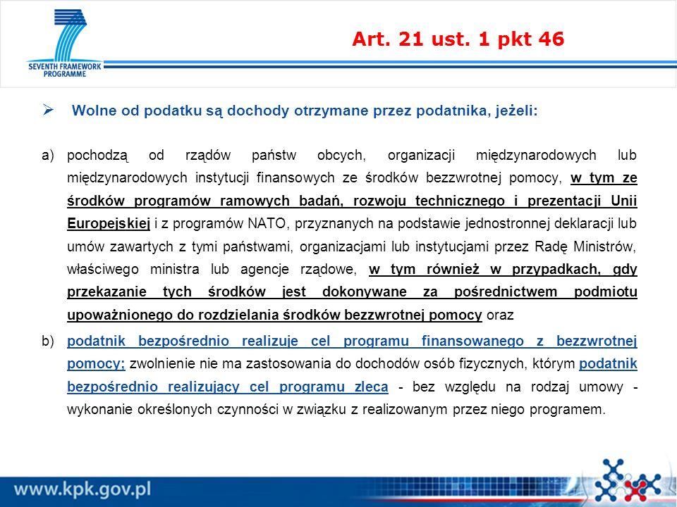 Art. 21 ust. 1 pkt 46 Wolne od podatku są dochody otrzymane przez podatnika, jeżeli: