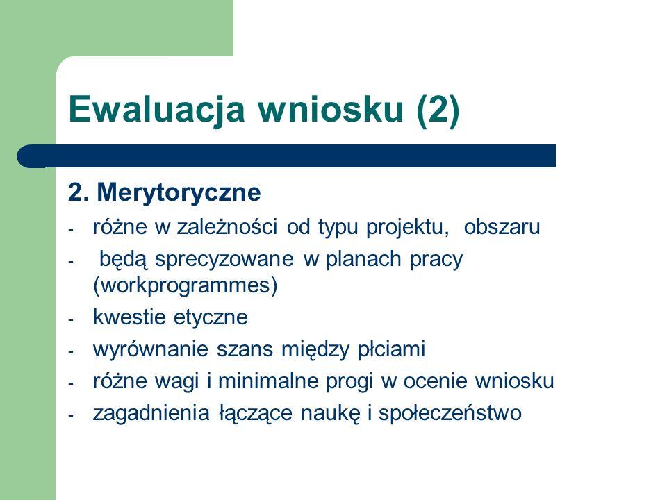 Ewaluacja wniosku (2) 2. Merytoryczne