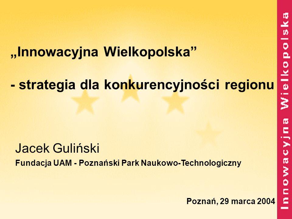 """""""Innowacyjna Wielkopolska - strategia dla konkurencyjności regionu"""