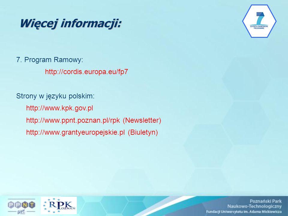 Więcej informacji: 7. Program Ramowy: http://cordis.europa.eu/fp7
