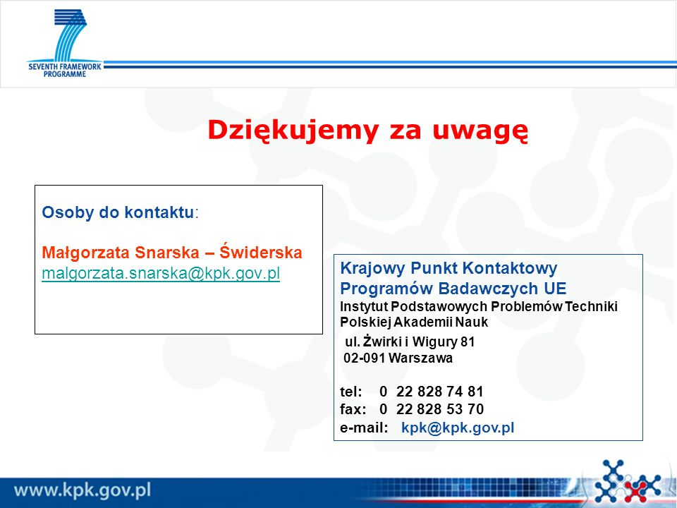 Dziękujemy za uwagę Krajowy Punkt Kontaktowy Programów Badawczych UE