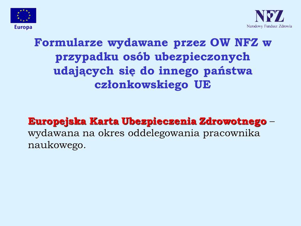 Formularze wydawane przez OW NFZ w przypadku osób ubezpieczonych udających się do innego państwa członkowskiego UE