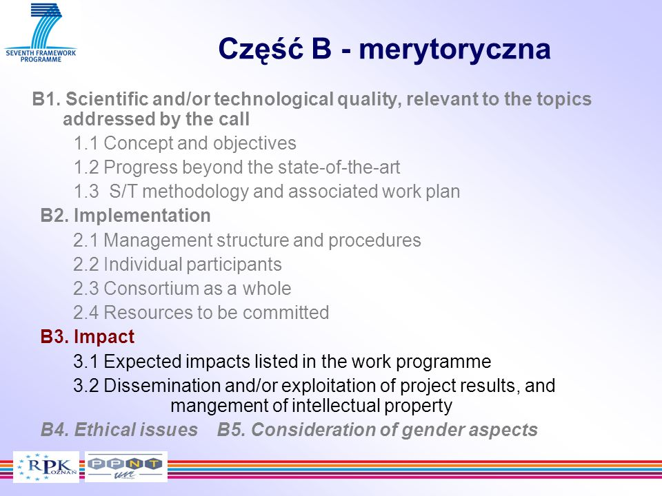 Część B - merytoryczna B1. Scientific and/or technological quality, relevant to the topics addressed by the call.