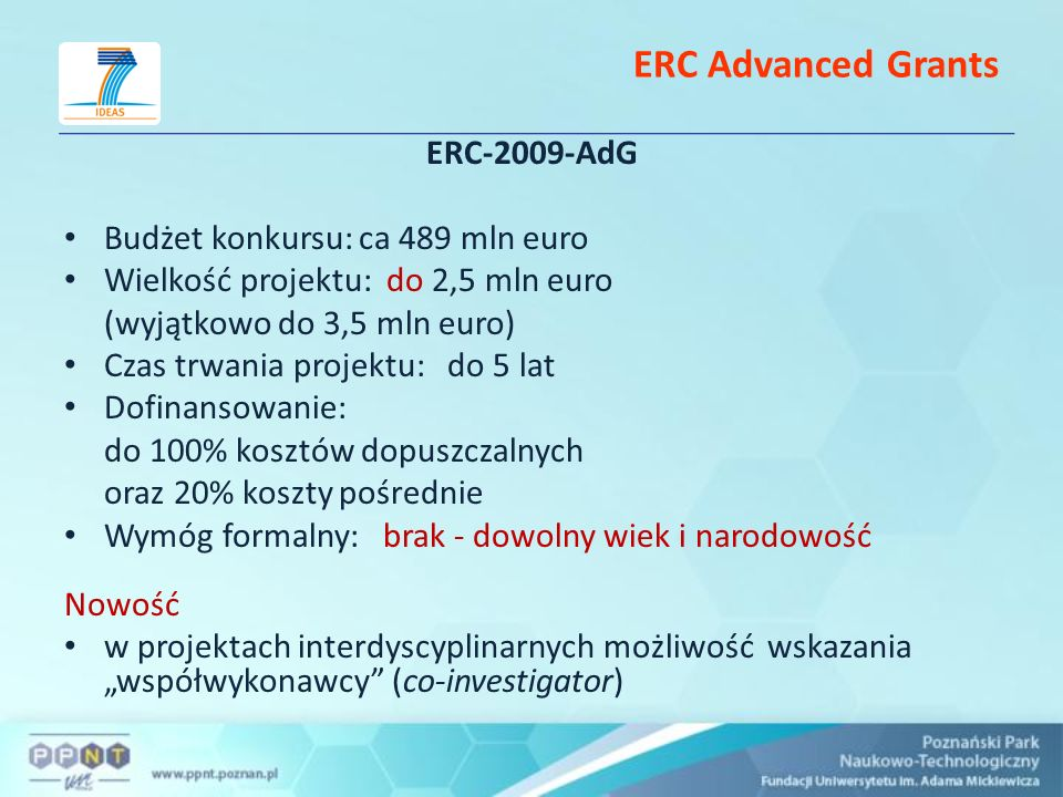 ERC Advanced Grants ERC-2009-AdG Budżet konkursu: ca 489 mln euro