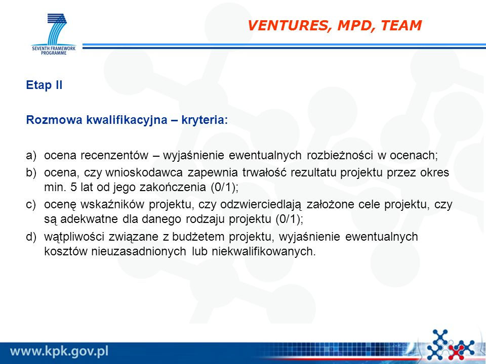 VENTURES, MPD, TEAM Etap II Rozmowa kwalifikacyjna – kryteria: