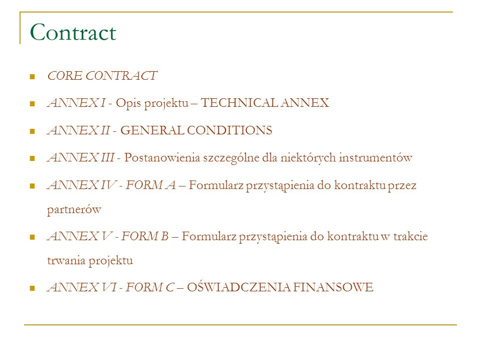 Contract CORE CONTRACT ANNEX I - Opis projektu – TECHNICAL ANNEX