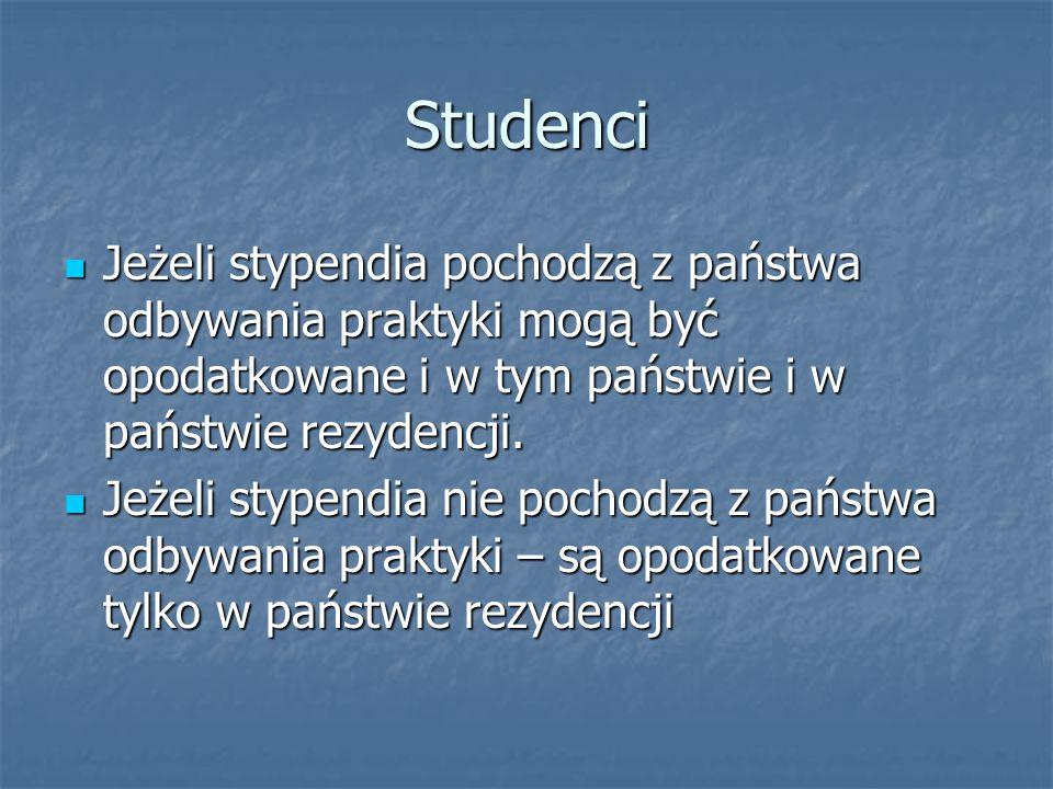 Studenci Jeżeli stypendia pochodzą z państwa odbywania praktyki mogą być opodatkowane i w tym państwie i w państwie rezydencji.