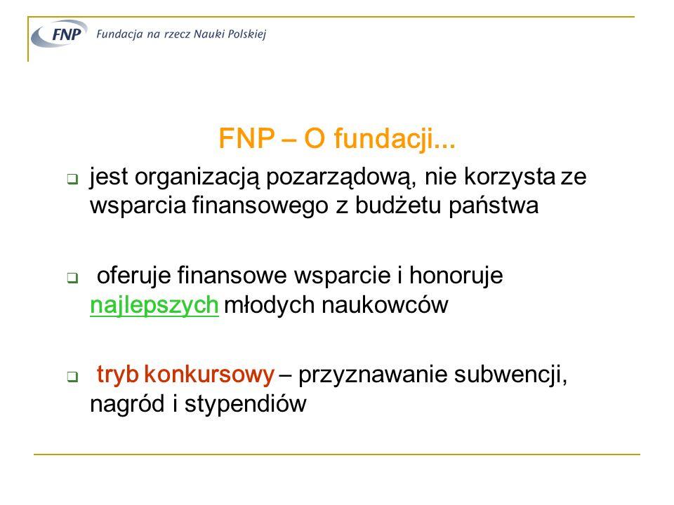 FNP – O fundacji...jest organizacją pozarządową, nie korzysta ze wsparcia finansowego z budżetu państwa.