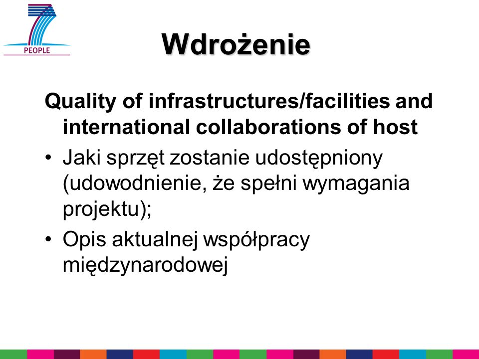 WdrożenieQuality of infrastructures/facilities and international collaborations of host.