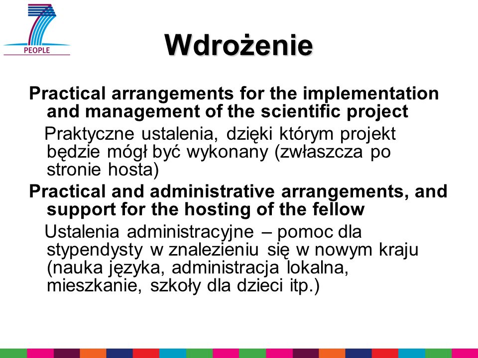 Wdrożenie Practical arrangements for the implementation and management of the scientific project.