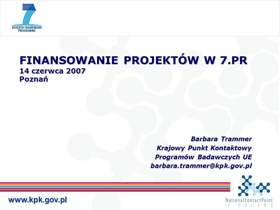 FINANSOWANIE PROJEKTÓW W 7.PR 14 czerwca 2007 Poznań