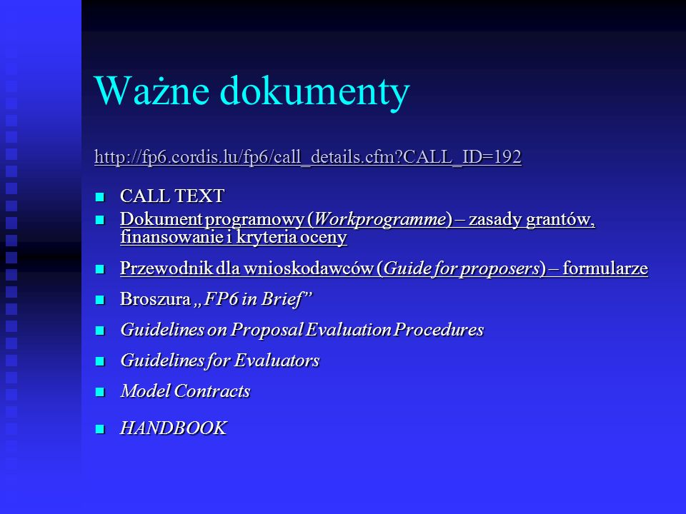 Ważne dokumenty http://fp6.cordis.lu/fp6/call_details.cfm CALL_ID=192