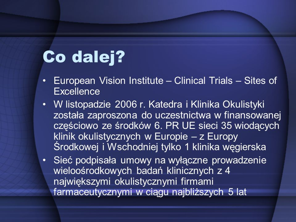 Co dalej European Vision Institute – Clinical Trials – Sites of Excellence.