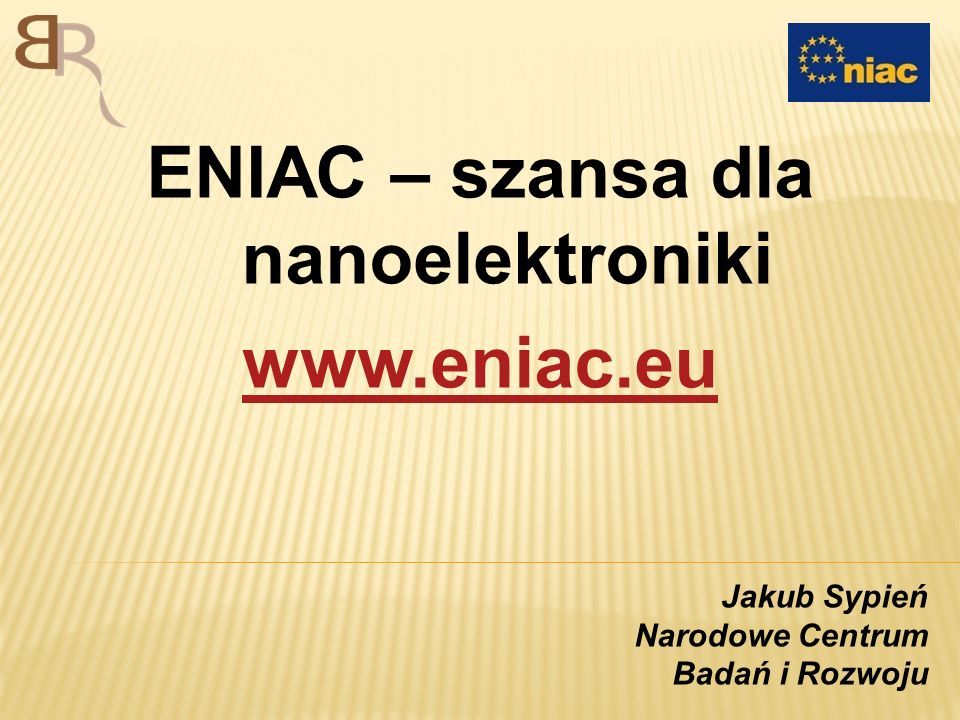 ENIAC – szansa dla nanoelektroniki www.eniac.eu