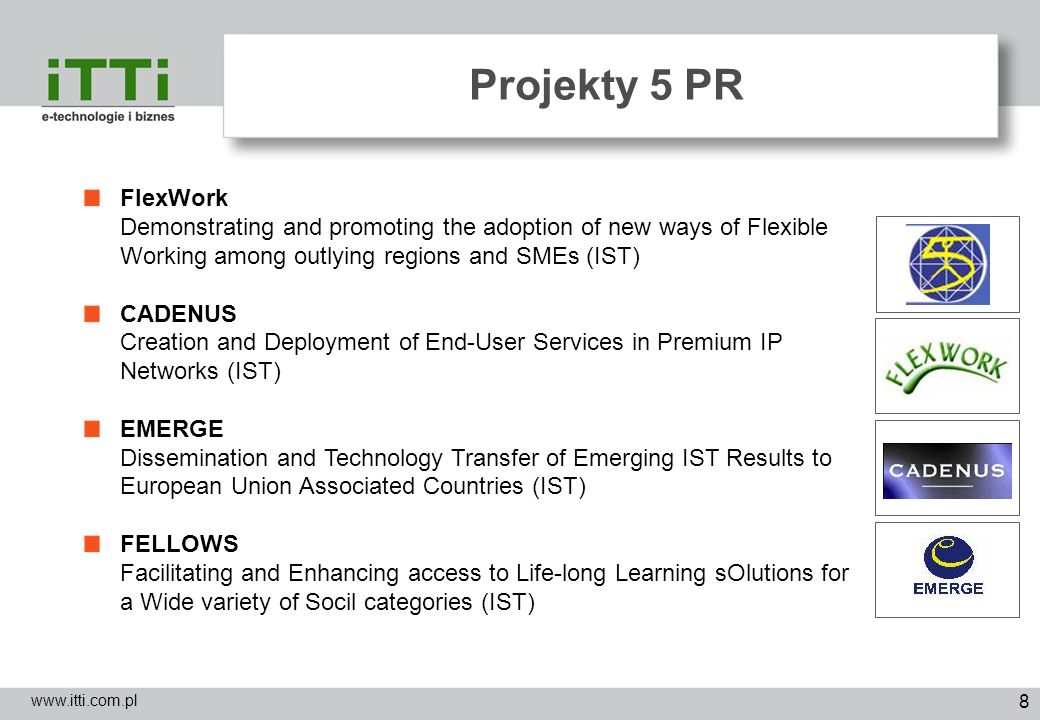 Projekty 5 PR FlexWork Demonstrating and promoting the adoption of new ways of Flexible Working among outlying regions and SMEs (IST)