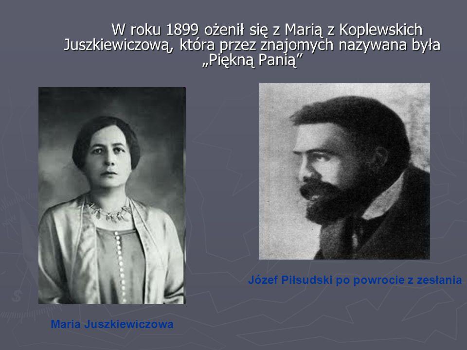 """W roku 1899 ożenił się z Marią z Koplewskich Juszkiewiczową, która przez znajomych nazywana była """"Piękną Panią"""