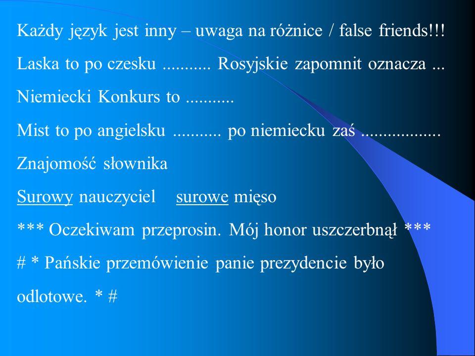 Każdy język jest inny – uwaga na różnice / false friends!!!